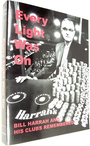 9781564753854: Every Light Was On: Bill Harrah and His Clubs Remembered