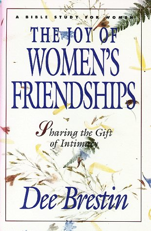 9781564760524: The Joy of Women's Friendships: Sharing the Gift of Intimacy (A Bible Study for Women)