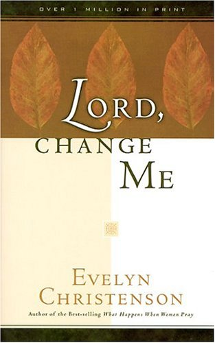 9781564760548: Lord, Change Me (Evelyn Christenson)