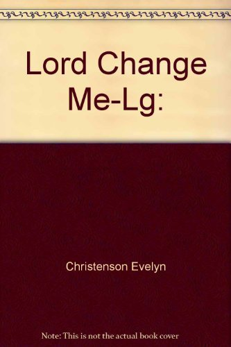 Lord Change Me-Lg: 9781564760555 HOW TO BECOME THE CHRISTIAN YOU REALLY WANT TO BE Evelyn Christenson writes,  I have discovered through the years that surprising things happen when I pray, 'Lord, change me--don't change my husband, don't change my children, don't change my pastor, change me!, . . . More and more the fact comes into focus that they, and not I, are responsible before God for their actions. But I am responsible for the changes that need to be made in me.  Eveyn's fourteen-month spiritual adventure in learning how God changes people became the exciting story of this book. First published in 1977,  Lord, Change Me!  has surpassed one million copies in print and continues to help a new generation of Christian women--and men--experience the spiritual transformation God commands in Romans 12:2.  Lord, Change Me!  outlines seven methods of real, inside-out change as well as ways to check to be sure it is God who is doing the changing. And woven throughout are Evelyn's wonderfully transparent accounts of how God aught her and her loved ones these nuggets of truth.