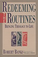 9781564760777: Redeeming the Routines Bringing Theology