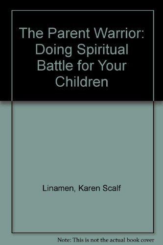 The Parent Warrior: Karen Scalf Linamen