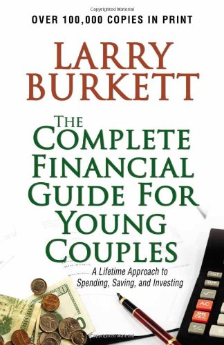 Complete Financial Guide for Young Couples: A: Larry Burkett