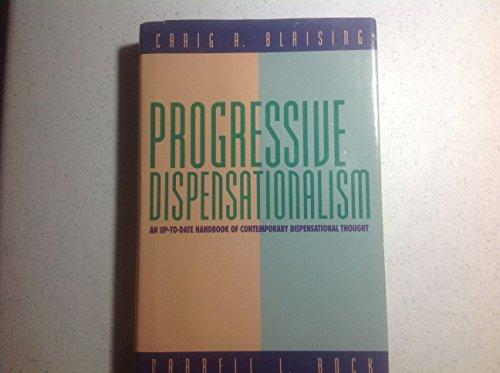 Progressive Dispensationalism: Blaising, Craig A., Bock, Darrell L.