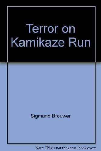 Terror on Kamikaze Run (The Accidental Detectives): Brouwer, Sigmund