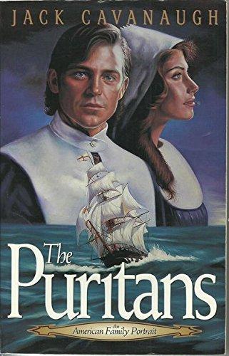 The Puritans (An American Family Portrait, Book 1): Cavanaugh, Jack