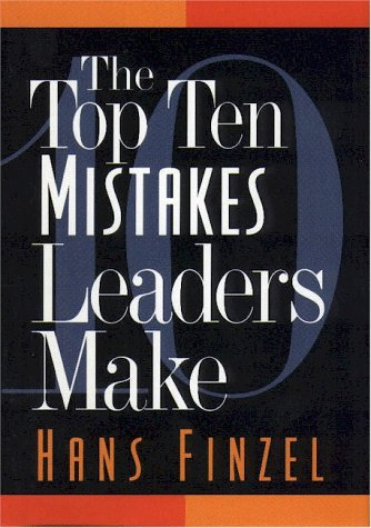 9781564762467: The Top Ten Mistakes Leaders Make