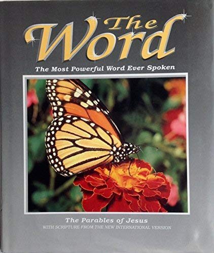 9781564762566: The Word : The Most Powerful Word Ever Spoken : The Parables of Jesus