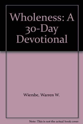 9781564762634: Wholeness: A 30-Day Devotional