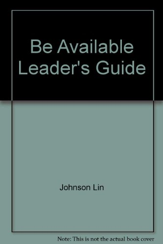 Be Available Leader's Guide: Wiresbe, Warren W., Johnson, Lin
