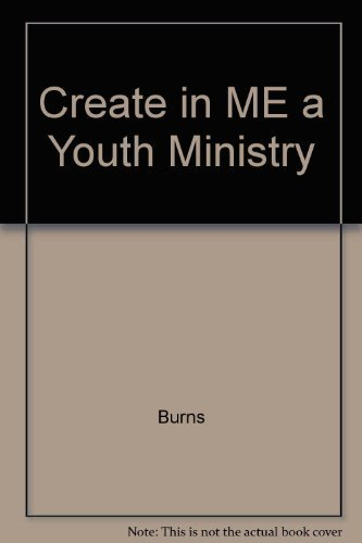 9781564763228: Create in Me: A Youth Ministry