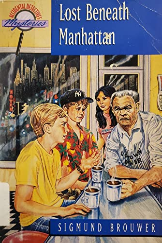 Lost Beneath Manhattan (Accidental Detectives, Book 1) (9781564763709) by Sigmund Brouwer