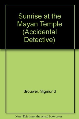 9781564763792: Sunrise at the Mayan Temple (The Accidental Detectives)