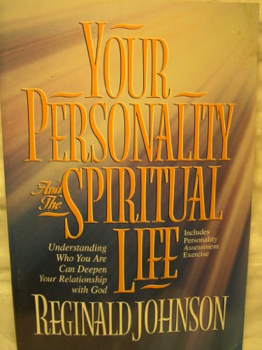Your Personality and the Spiritual Life: Formerly: Johnson, Reginald