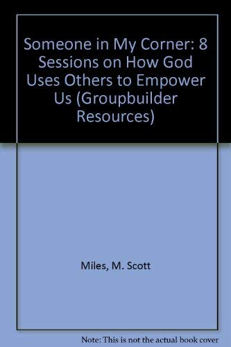 9781564764096: Someone in My Corner: 8 Sessions on How God Uses Others to Empower Us (Groupbuilder Resources)