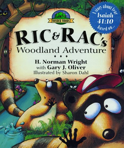 Ric & Rac's Woodland Adventure (Wonder Woods) (1564764591) by H. Norman Wright; Gary J. Oliver