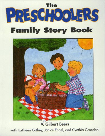 The Preschoolers Family Story Book (Children) (1564764923) by Beers, V. Gilbert; Cathey, Kathleen; Engel, Janice; Grondahl, Cynthia