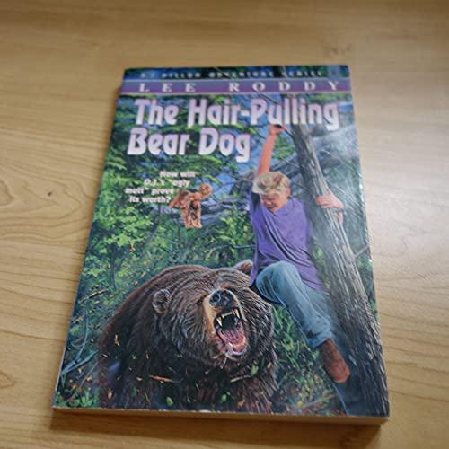9781564765024: The Hair-Pulling Bear Dog (The D.J. Dillon Adventure Series)