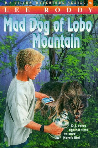 Mad Dog of Lobo Mountain: D. J. Adventure Series: Roddy, Lee