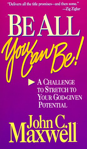 9781564765161: Be All You Can Be: A Challenge to Stretched to Your God-Given Potential (Christian living)