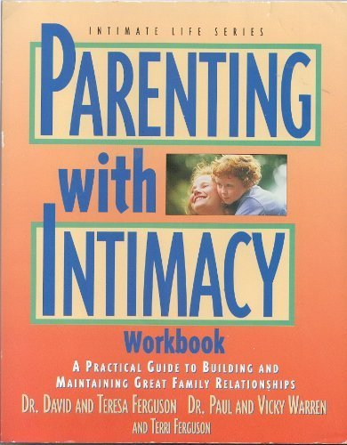 9781564765239: Parenting With Intimacy Workbook (Intimate Life Series)