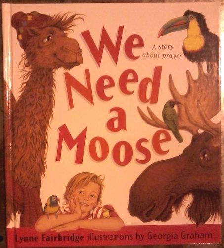 9781564765659: We Need a Moose