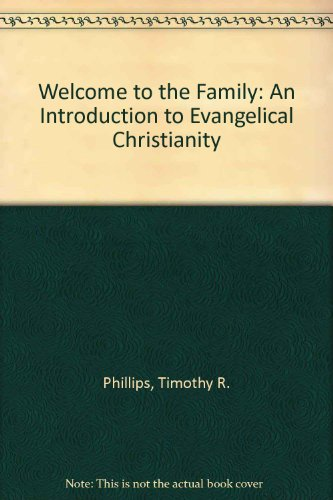 9781564765703: Welcome to the Family: An Introduction to Evangelical Christianity