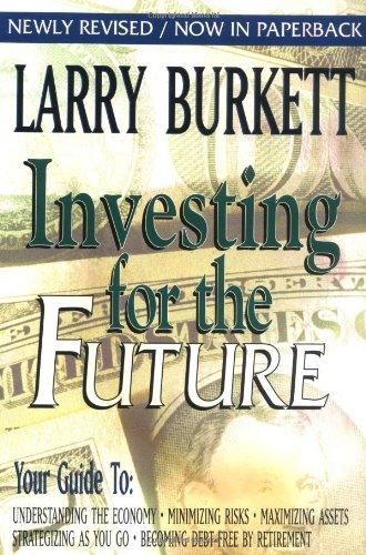 Investing for the Future: Burkett, Larry