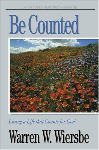 9781564767035: Be Counted (Numbers): Living a Life that Counts for God (The BE Series Commentary)