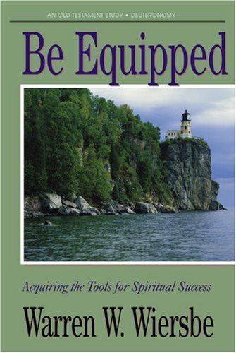 9781564767042: Be Equipped (Deuteronomy): Acquiring the Tools for Spiritual Success (The BE Series Commentary)