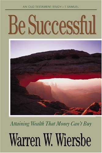 9781564767059: Be Successful (1 Samuel): Attaining Wealth That Money Can't Buy (The BE Series Commentary)