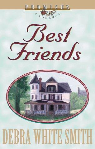Best Friends (Promises: A Romance): Smith, Debra White, White Smith, Debra