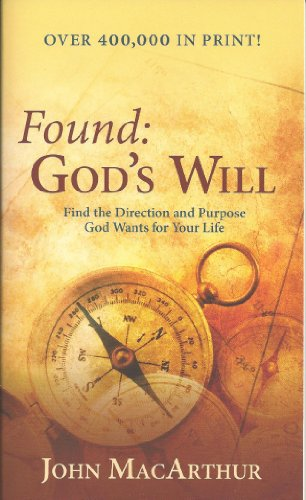 9781564767400: Found: God's Will (Find the Direction and Purpose God Wants for Your Life)