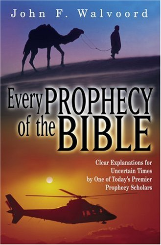 9781564767585: Every Prophecy of the Bible: Clear Explanations for Uncertain Times by One of Today's Premier Prophecy Scholars