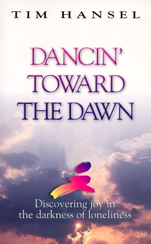 Dancin' Toward the Dawn: Discovering Joy in the Darkness of Loneliness