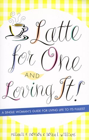 9781564767639: Latte for One and Loving It!