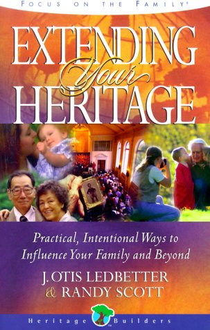 9781564767837: Extending Your Heritage: Practical, Intentional Ways to Influence Your Family and Beyond