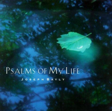 Psalms of My Life: Bayly, Joseph