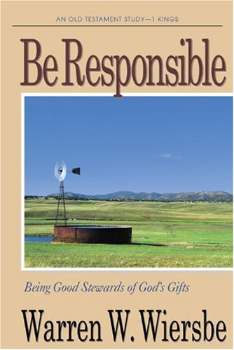 9781564767905: Be Responsible (1 Kings): Being Good Stewards of God's Gifts (The BE Series Commentary)