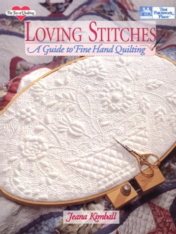 9781564770141: Loving Stitches: A Guide to Fine Hand Quilting (Joy of Quilting)