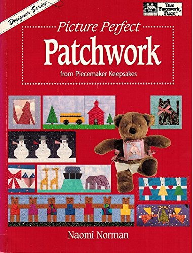 9781564770172: Picture Perfect Patchwork from Piecemaker Keepsakes (Designer Series)