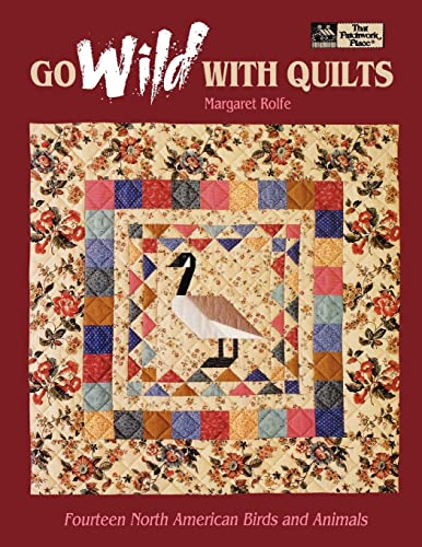 Go Wild with Quilts: Fourteen North American: Margaret Rolfe.
