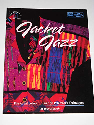 9781564770219: Jacket Jazz: Five Great Looks...over 30 Patchwork Techniques/Book, Patterns and Templates