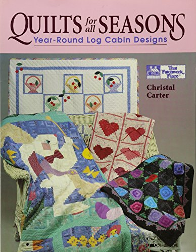 9781564770226: Quilts for All Seasons: Year-Round Log Cabin Designs