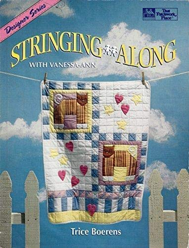 Stringing Along (Designer Series) (9781564770295) by That Patchwork Place