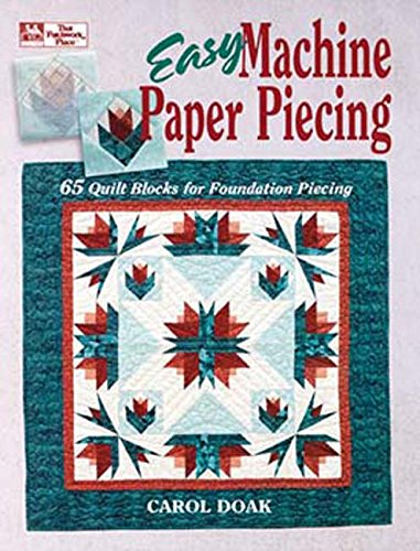 Easy Machine Paper Piecing: 65 Quilt Blocks for Foundation Piecing (9781564770387) by Carol Doak