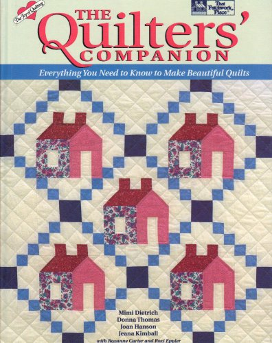 9781564770400: The Quilter's Companion: Everything You Need to Know to Make Beautiful Quilts (The Joy of Quilting)