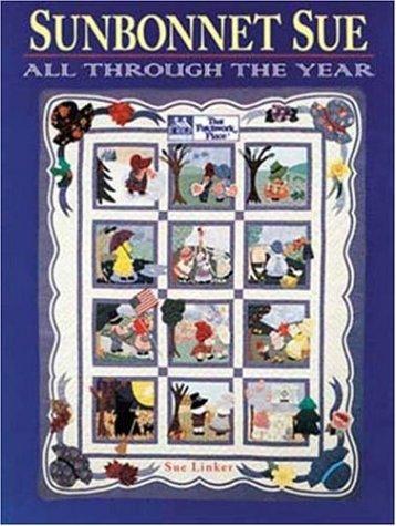 9781564770585: Sunbonnet Sue: All Through the Year
