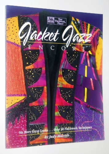 9781564770691: Jacket Jazz Encore: Six More Great Looks...over 30 Patchwork Techniques