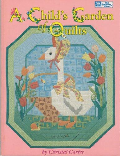 A Child's Garden of Quilts: Carter, Christal